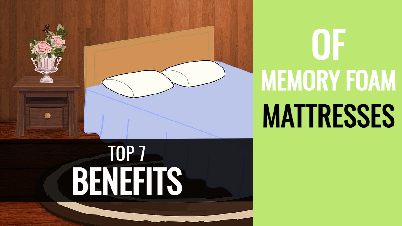 Benefits Of A Memory Foam Mattress