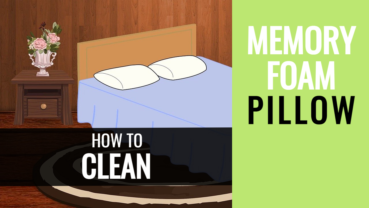 How To Clean Memory Foam Pillows Easily