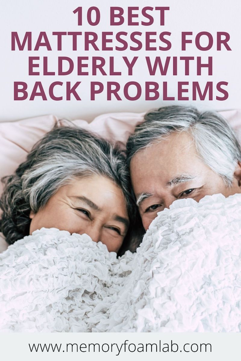 10 Best Mattresses For Elderly With Back Problems