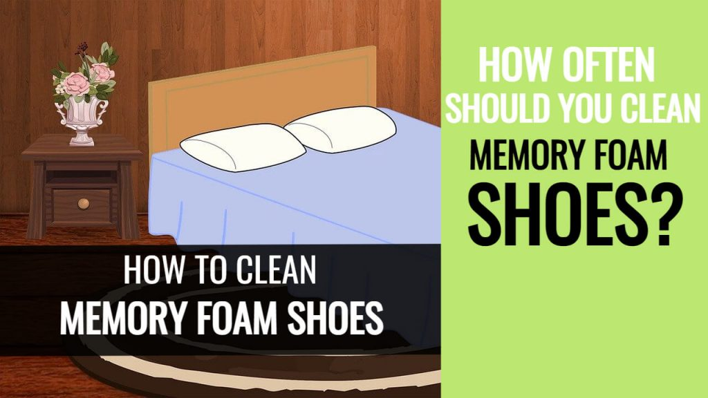 How to Clean Memory Foam Shoes