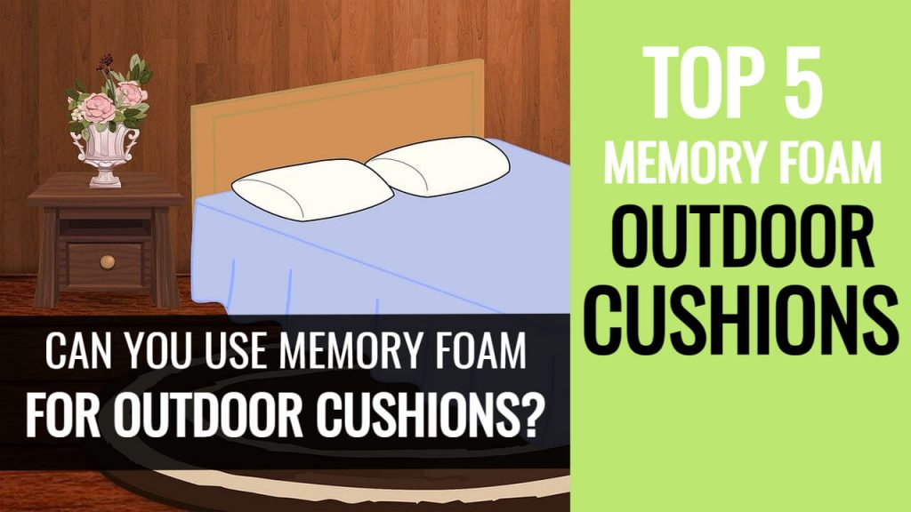 Can You Use Memory Foam for Outdoor Cushions