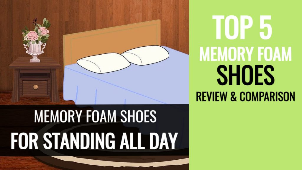 memory foam shoes for standing all day